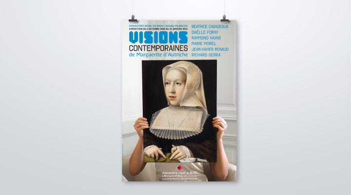 Affiche de l'exposition «Visions contemporaines de Marguerite d'Autriche»